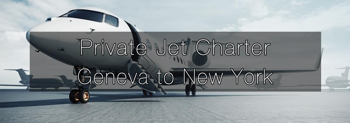 Private Jet Charter Geneva to New York