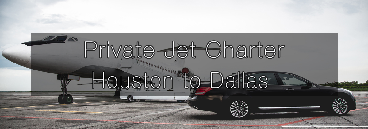Private Jet Charter Houston to Dallas