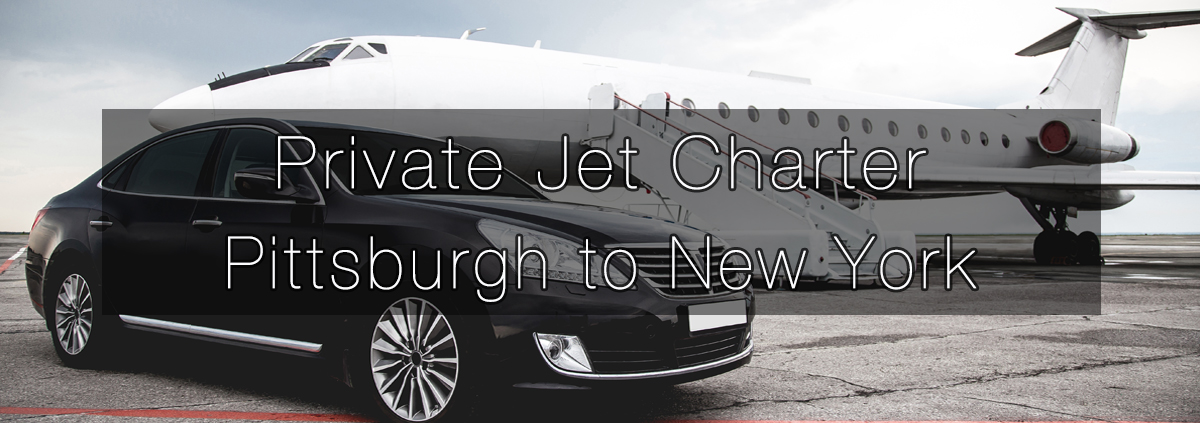 Private Jet Charter Pittsburgh to New York