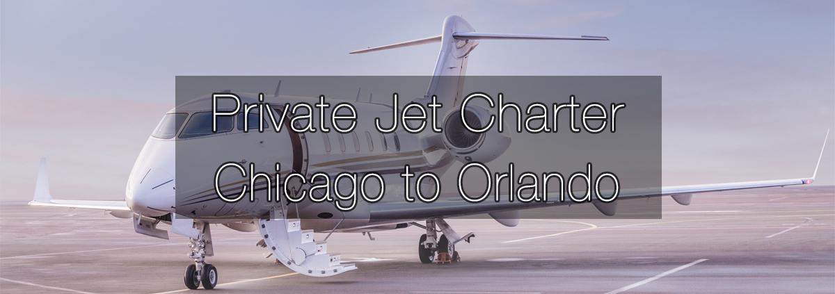 Private Jet Charter Chicago to Orlando