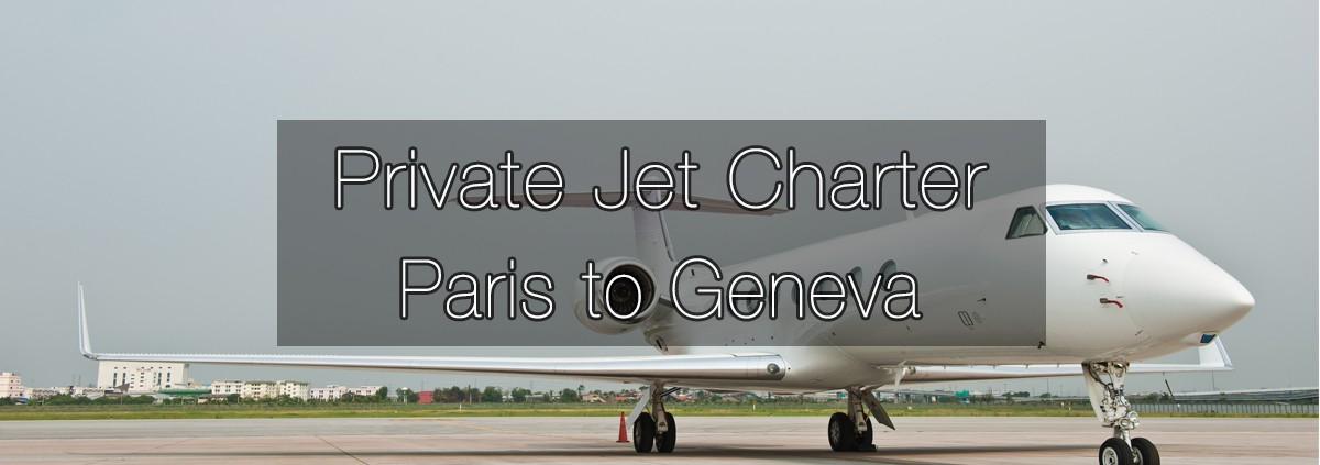 Private Jet Charter Paris to Geneva