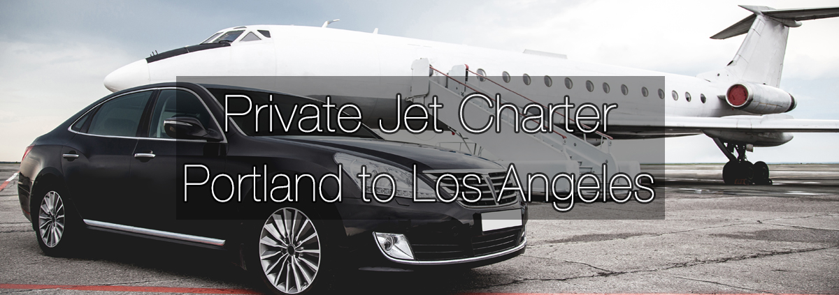 Private Jet Charter Portland to Los Angeles