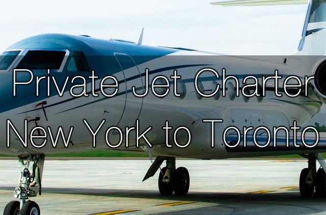 Private Jet Charter New York to Toronto